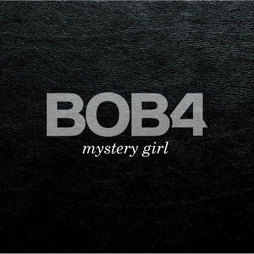 BOB4 - Mystery Girl